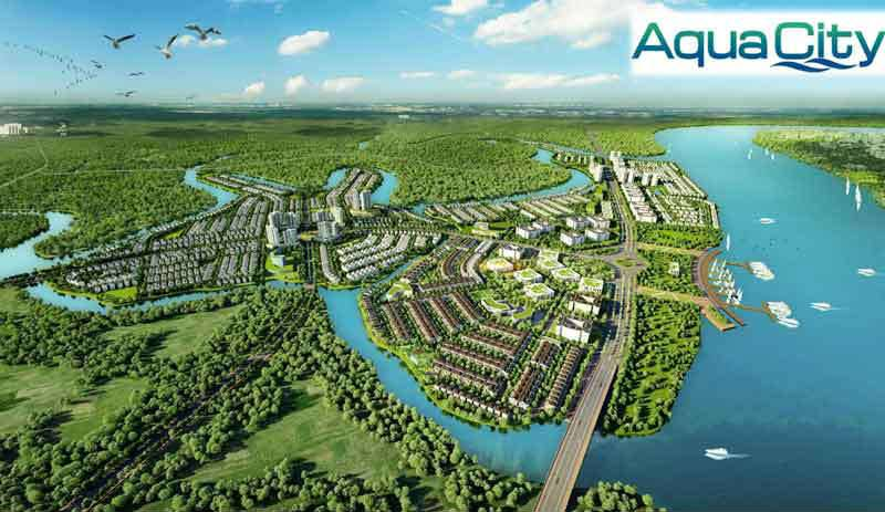 Ảnh hưởng tích cực của việc phát triển hạ tầng đến khu đô thị sinh thái Aqua City 2021