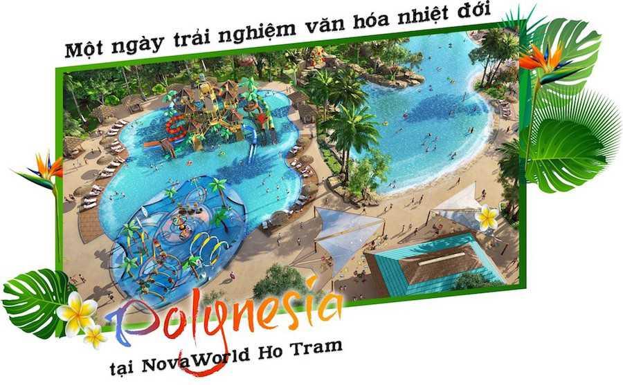Một ngày trải nghiệm văn hóa nhiệt đới Polynesia tại NovaWorld Ho Tram